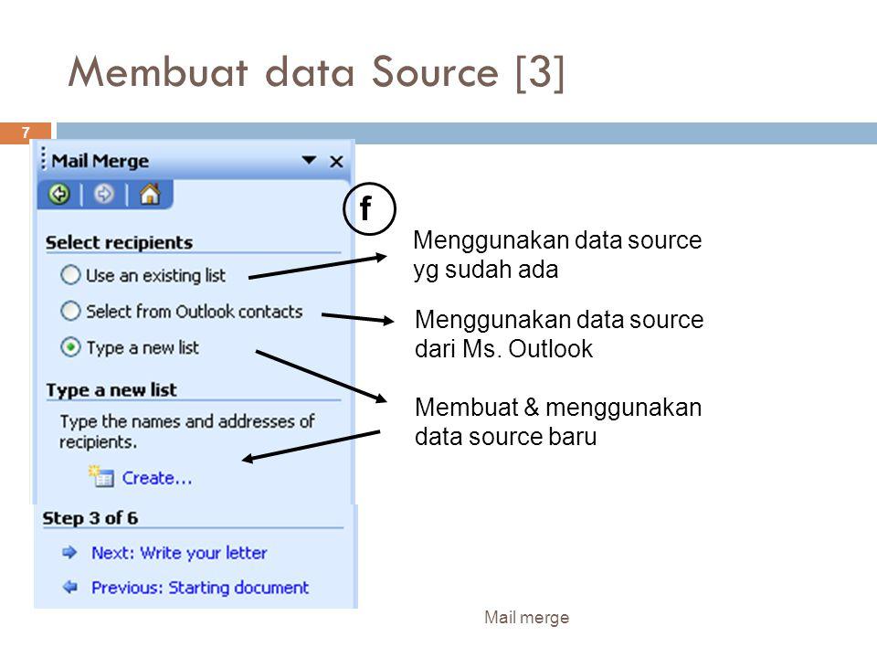 Membuat data Source [3] f Menggunakan data source yg sudah ada